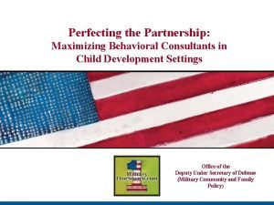Perfecting the Partnership Maximizing Behavioral Consultants in Child