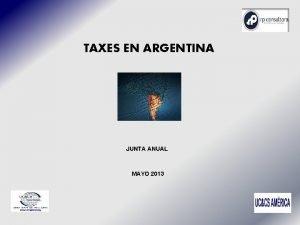 TAXES EN ARGENTINA Junta Anual JUNTA ANUAL MAYO
