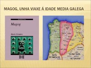 MAGOG UNHA VIAXE IDADE MEDIA GALEGA ALFONSO VI