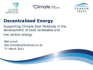 Decentralised Energy Supporting Climate East Midlands in the
