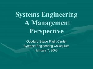 Systems Engineering A Management Perspective Goddard Space Flight