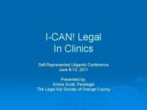 ICAN Legal In Clinics SelfRepresented Litigants Conference June