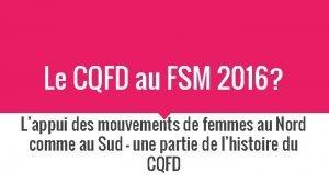 Le CQFD au FSM 2016 Lappui des mouvements