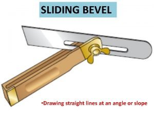 SLIDING BEVEL Drawing straight lines at an angle