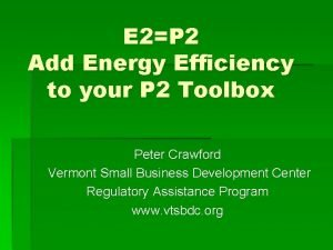E 2P 2 Add Energy Efficiency to your