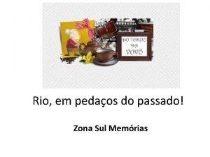 Rio em pedaos do passado Zona Sul Memrias