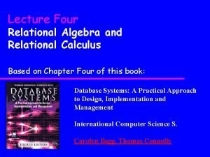 Lecture Four Relational Algebra and Relational Calculus Based