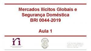 Mercados Ilcitos Globais e Segurana Domstica BRI 0044