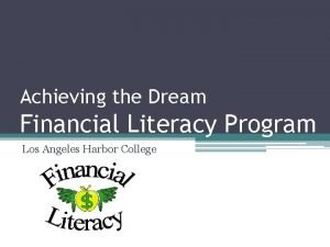 Achieving the Dream Financial Literacy Program Los Angeles