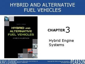 HYBRID AND ALTERNATIVE FUEL VEHICLES CHAPTER 3 Hybrid