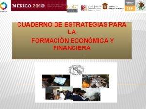 CUADERNO DE ESTRATEGIAS PARA LA FORMACIN ECONMICA Y