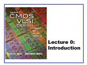 Lecture 0 Introduction Introduction q Integrated circuits many