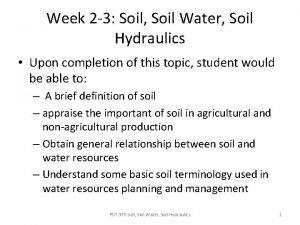 Week 2 3 Soil Soil Water Soil Hydraulics