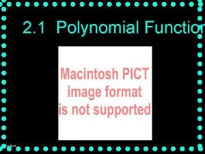 2 1 Polynomial Function fguilbert Objective to identify
