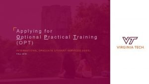 Applying for Optional Practical Training OPT INTERNATIONAL GRADUATE