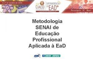 Metodologia SENAI de Educao Profissional Aplicada Ea D