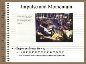 Impulse and Momentum Chapter problems Serway 5 6