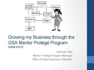 Growing my Business through the GSA Mentor Protg