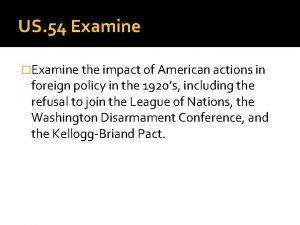 US 54 Examine Examine the impact of American