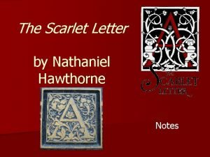 The Scarlet Letter by Nathaniel Hawthorne Notes Nathaniel