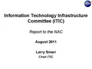 Information Technology Infrastructure Committee ITIC Report to the