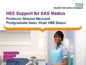 HEE Support for SAS Medics Professor Sheona Mac