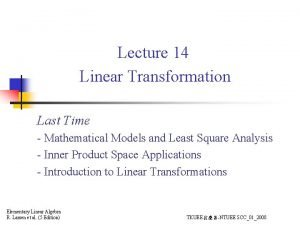 Lecture 14 Linear Transformation Last Time Mathematical Models