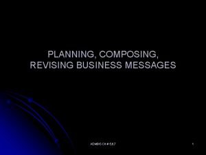 PLANNING COMPOSING REVISING BUSINESS MESSAGES KOMBIS CH 5
