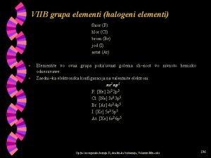 VIIB grupa elementi halogeni elementi fluor F hlor