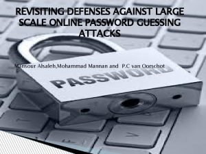 REVISITING DEFENSES AGAINST LARGE SCALE ONLINE PASSWORD GUESSING
