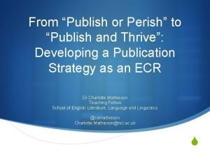 From Publish or Perish to Publish and Thrive