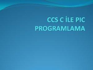 CCS C LE PIC PROGRAMLAMA CCS C DERLEYCS