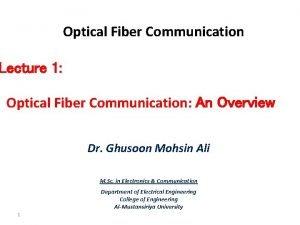 Optical Fiber Communication Lecture 1 Optical Fiber Communication