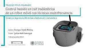 TRABAJO FINAL DE GRADO Control basado en red
