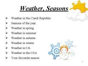 Weather Seasons Weather in the Czech Republic Seasons