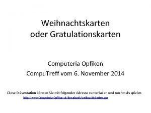 Weihnachtskarten oder Gratulationskarten Computeria Opfikon Compu Treff vom