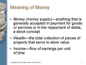 Meaning of Money Money money supplyanything that is