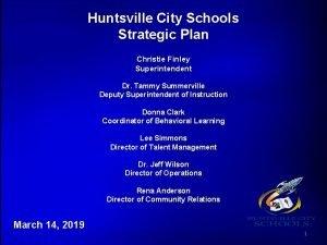 Huntsville City Schools Strategic Plan Christie Finley Superintendent