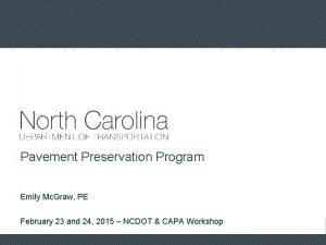 Pavement Preservation Program Emily Mc Graw PE February