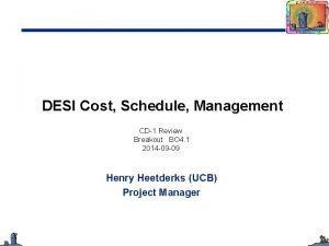 DESI Cost Schedule Management CD1 Review Breakout BO