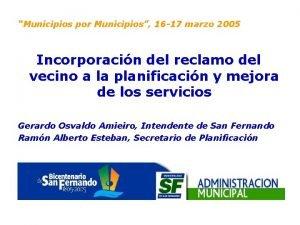 Municipios por Municipios 16 17 marzo 2005 Incorporacin