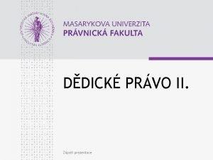 DDICK PRVO II Zpat prezentace DDICOV A DSLEDKY