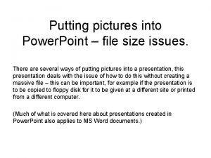Putting pictures into Power Point file size issues