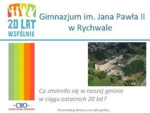 Gimnazjum im Jana Pawa II w Rychwale Co