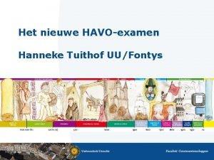 Het nieuwe HAVOexamen Hanneke Tuithof UUFontys Ja of
