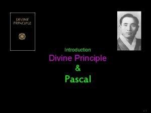 Introduction Divine Principle Pascal v 1 Blaise Pascal