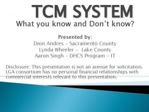 TCM SYSTEM What you know and Dont know