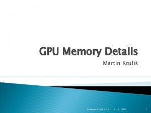 GPU Memory Details Martin Kruli by Martin Kruli