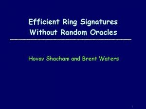 Efficient Ring Signatures Without Random Oracles Hovav Shacham