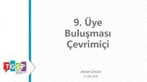 9 ye Bulumas evrimii Ahmet ztrk 17 05